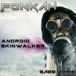 Fonkah-Android-Skinwalker-Bass Grime Records-Drumandbass